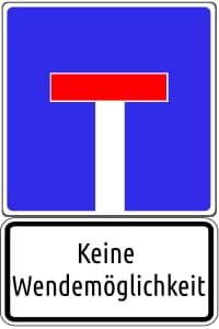 Fehlt ein Wendehammer, weist dieses Schild auf die fehlende Wendemöglichkeit hin.